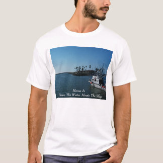 Home Is Where The Water Meets The Sky T-Shirt
