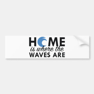 Home Is Where The Waves Are Bumper Sticker