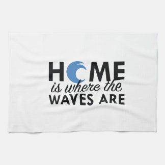 Home Is Where The Waves Are Kitchen Towel