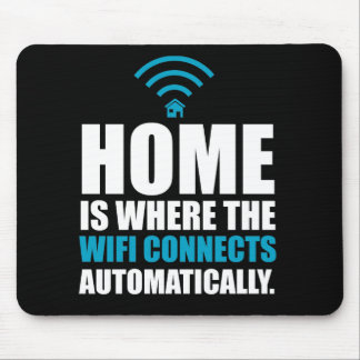 Home is Where the Wi-Fi Connects Automatically Mouse Pad