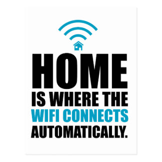 Home is Where the Wi-Fi Connects Automatically Postcard