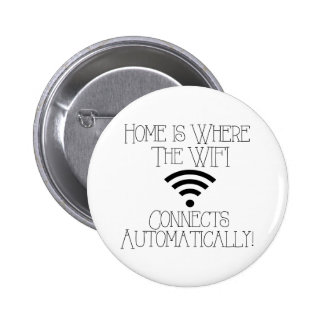 Home is where the WiFi connects automatically 2 Inch Round Button