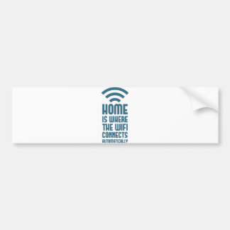Home Is Where The WIFI Connects Automatically Car Bumper Sticker
