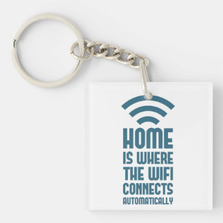 Home Is Where The WIFI Connects Automatically Keychain
