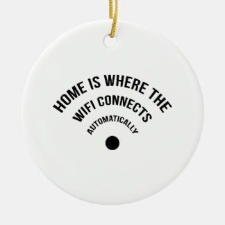Home Is Where The Wifi Connects Automatically Ornament