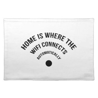 Home Is Where The Wifi Connects Automatically Place Mats