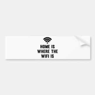 Home Is Where The Wifi Is Bumper Sticker