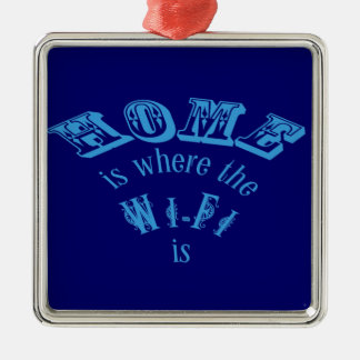 Home is Where the Wifi is. Metal Ornament