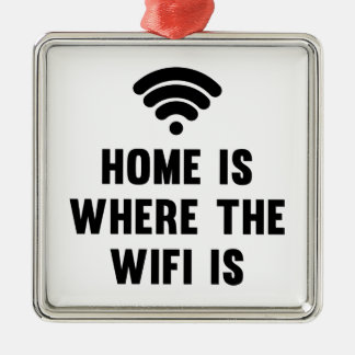 Home Is Where The Wifi Is Metal Ornament