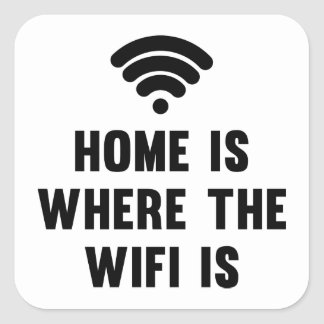 Home Is Where The Wifi Is Square Sticker