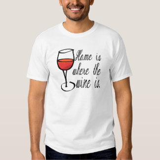 Home Is Where The Wine Is Shirt