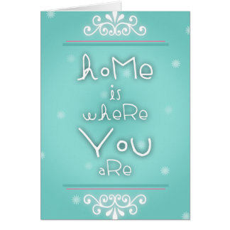 Home is where you are greeting card
