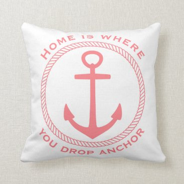 Beach Themed Home Is Where You Drop Anchor Coral Pink on White Throw Pillow