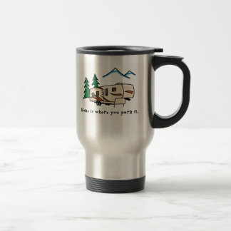 Home is where you park it 15 oz stainless steel travel mug