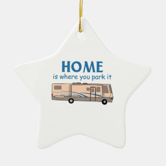 Home Is Where You Park It Ceramic Ornament