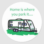 Home is where you park it. classic round sticker