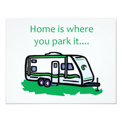 Home is where you park it. 4.25x5.5 paper invitation card