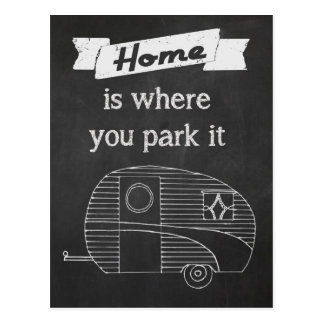Home is where you park it post card