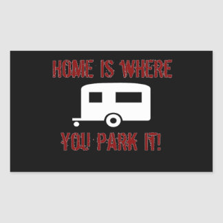 Home is where you park it rectangular sticker