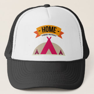 Home is where you pitch it... trucker hat