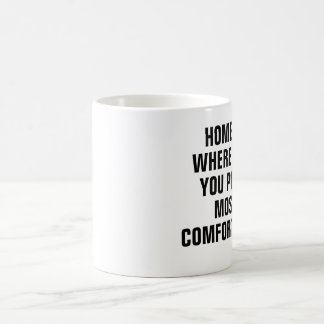home is where you poop most comfortably. coffee mug