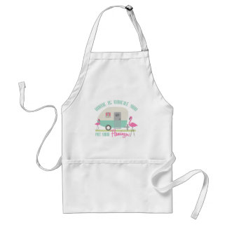 Home Is Where You Put Your Flamingos Apron