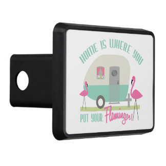 """""""Home is Where You Put Your Flamingos"""" Hitch Cover Trailer Hitch Cover"""