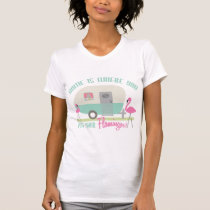 Home Is Where You Put Your Flamingos Retro Trailer T-Shirt