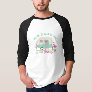 Beach Themed Home Is Where You Put Your Flamingos Retro Trailer T-Shirt