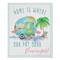Home Is Where You Put Your Flamingos   Watercolor Poster