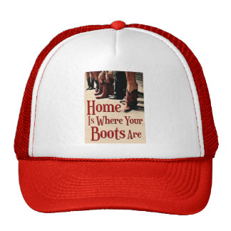 Home Is Where Your Boots Are Gimme Cap Trucker Hat