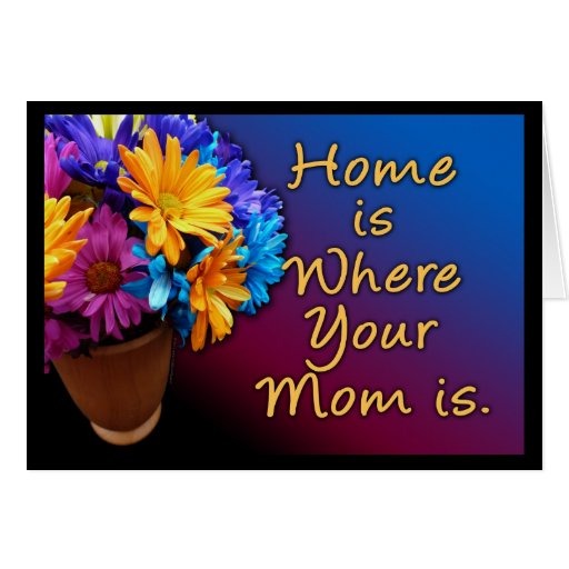 Home is Where Your Mom is, Colorful Card