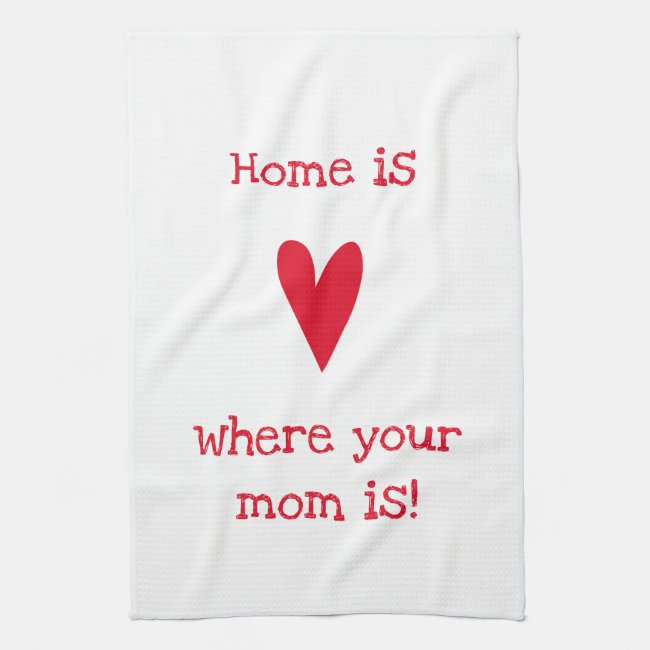 Home is where your mom is! Cute Mother's Day