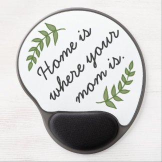 Home is where your mom is mother's day gift modern gel mouse pad