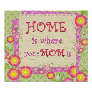 Home Is Where Your Mom Is Print
