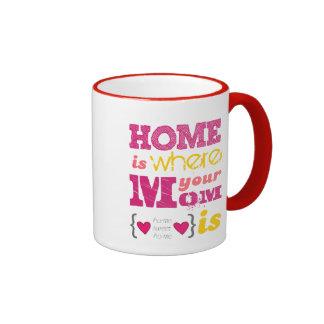 Home is where your mom is taza de café