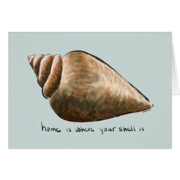 Beach Themed Home Is Where Your Shell Is Greeting Card