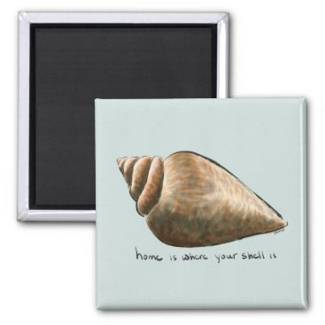 Beach Themed Home Is Where Your Shell Is Magnet