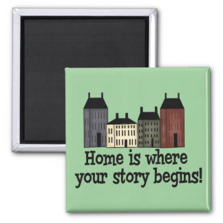 Home Is Where Your Story Begins! Fridge Magnet