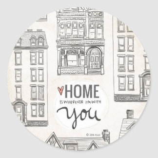 Home is wherever I'm with You. Classic Round Sticker