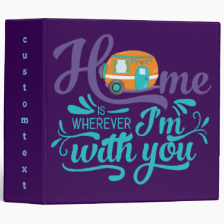 Home is Wherever I'm with you - Cute Retro Camper 3 Ring Binder