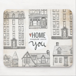 Home is wherever I'm with You Mouse Pad