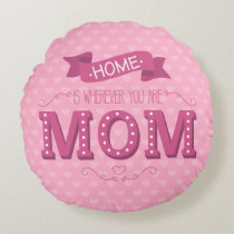 Home is Wherever You Are Mom Pink Hearts Round Pillow