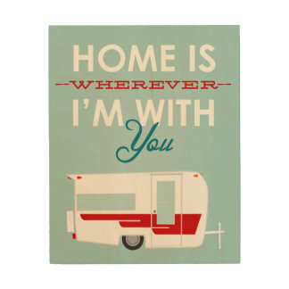 Home is with You Wood Print