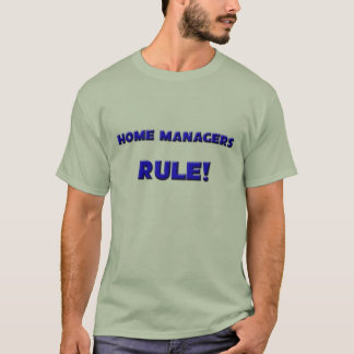 Home Managers Rule! T-Shirt