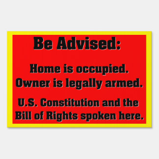Home Occupied, Owner Legally Armed Yard Sign