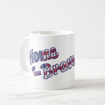 USA Themed Home of the Brave Coffee Mug