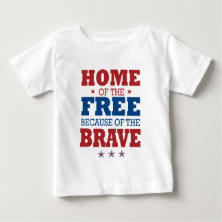 home of the free becase of the brave baby T-Shirt