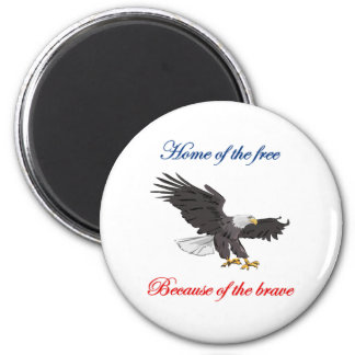 Home of the Free Because of the Brave 2 Inch Round Magnet