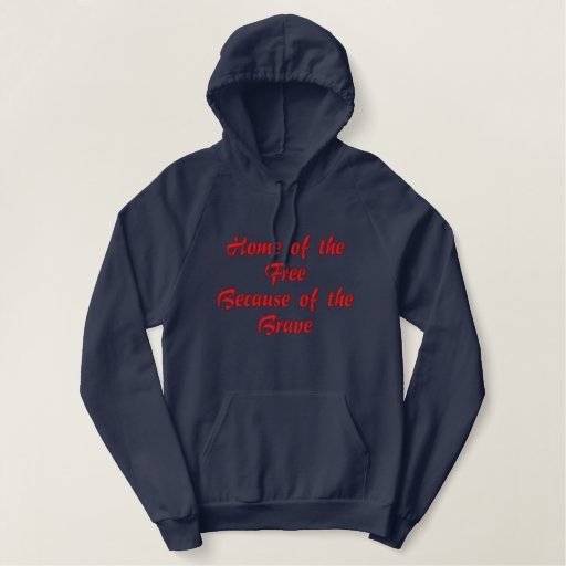 Home of the Free Because of the Brave Embroidered Hoodie